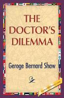 The Doctor's Dilemma (Paperback)