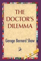The Doctor's Dilemma (Hardback)