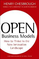 Open Business Models: How To Thrive In The New Innovation Landscape (Hardback)