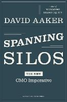 Spanning Silos: The New CMO Imperative (Hardback)