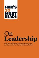 "HBR's 10 Must Reads on Leadership (with featured article ""What Makes an Effective Executive,"" by Peter F. Drucker) - Harvard Business Review Must Reads (Paperback)"