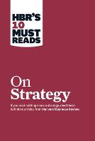 "HBR's 10 Must Reads on Strategy (including featured article ""What Is Strategy?"" by Michael E. Porter) - Harvard Business Review Must Reads (Paperback)"