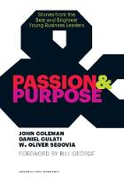 Passion and Purpose: Stories from the Best and Brightest Young Business Leaders (Hardback)