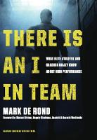 There Is an I in Team: What Elite Athletes and Coaches Really Know About High Performance (Hardback)