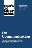 "HBR's 10 Must Reads on Communication (with featured article ""The Necessary Art of Persuasion,"" by Jay A. Conger) - Harvard Business Review Must Reads (Paperback)"