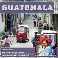 Guatemala - Central America Today (Hardback)