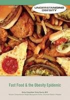 Fast Food and The Obesity Epidemic - Understanding Obesity (Hardback)