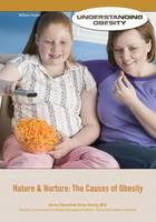 Nature and Nurture The Causes of Obesity - Understanding Obesity (Hardback)