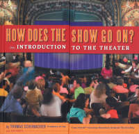 How Does The Show Go On?: An Introduction to the Theater (Hardback)