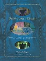 Once Upon A Dream: From Perrault's Sleeping Beauty to Disney's Maleficent (Hardback)