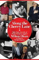 Along the Cherry Lane: Tales from the Life of Music Industry Legend Milton Okun (Hardback)