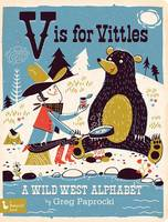 V Is for Vittles: A Wild West Alphabet (Board book)