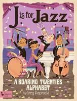 J Is for Jazz: A Roaring Twenties Alphabet (Board book)