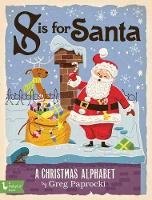 S Is for Santa: A Christmas Alphabet (Board book)