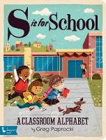 S is for School: A Classroom Alphabet - Babylit (Board book)