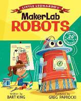 Little Leonardo's MakerLab Robots - Little Leonardo (Hardback)