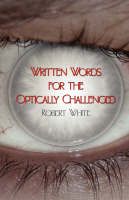 Written Words for the Optically Challenged (Paperback)