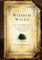 Wisdom Walks: 40 Life Principles for a Significant & Meaningful Journey (Hardback)