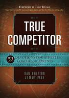 True Competitor: Devotions for Coaches, Athletes and Parents (Paperback)