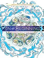 Adult Colouring Book: In the Beginning Colouring Creation (Paperback)