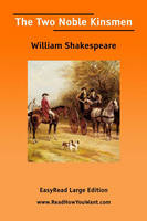 The Two Noble Kinsmen [EasyRead Large Edition]