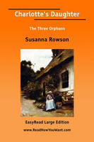 Charlotte's Daughter: The Three Orphans (Paperback)