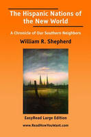 The Hispanic Nations of the New World: A Chronicle of Our Southern Neighbors (Paperback)