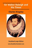Sir Walter Raleigh and His Times (Paperback)
