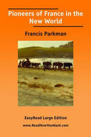 Pioneers of France in the New World (Paperback)