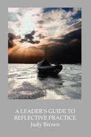 A Leader's Guide to Reflective Practice (Paperback)