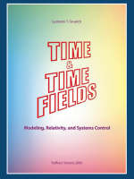 Time and Time Fields: Modeling, Relativity, and Systems Control (Paperback)