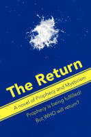 The Return: A Novel of Prophecy and Mysticism (Paperback)