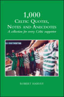 1000 Celtic Quotes, Notes and Anecdotes (Paperback)