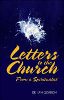 Letters to the Church from a Spiritualist (Paperback)