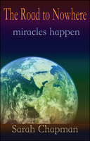 The Road to Nowhere: Miracles Happen (Paperback)