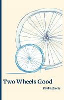 Two Wheels Good (Paperback)