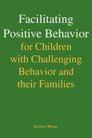 Facilitating Positive Behavior for Children with Challenging Behavior and Their Families (Paperback)
