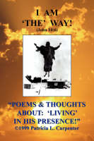 Poems & Thoughts about: Living in His Presence! (Paperback)