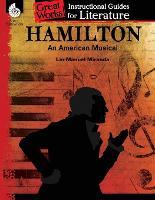 Hamilton: An American Musical: An Instructional Guide for Literature: An Instructional Guide for Literature (Paperback)