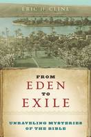 From Eden to Exile: Unraveling Mysteries of the Bible (Paperback)