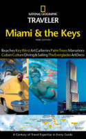 Miami and the Keys - National Geographic Traveler (Paperback)