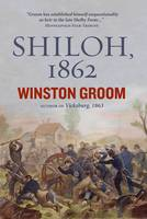 Shiloh, 1862: The First Great and Terrible Battle of the Civil War (Hardback)