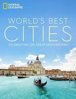 World's Best Cities: Celebrating 220 Great Destinations (Hardback)