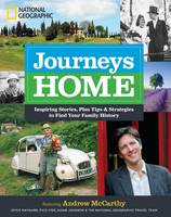Journeys Home: Inspiring Stories, Plus Tips and Strategies to Find Your Family History (Hardback)