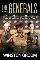 The Generals: Patton, MacArthur, Marshall, and the Winning of World War II (Hardback)