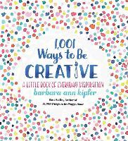 1,001 Ways to be Creative (Hardback)