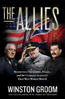 The Allies: Roosevelt, Churchill, Stalin, and the Unlikely Alliance That Won World War II (Hardback)