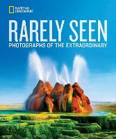 National Geographic Rarely Seen (Hardback)
