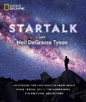 Star Talk: Everything You Ever Need to Know About Space Travel, Sci-Fi, the Human Race, the Universe, and Beyond (Paperback)