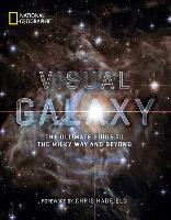 Visual Galaxy: The Ultimate Guide to the Milky Way and Beyond (Hardback)
